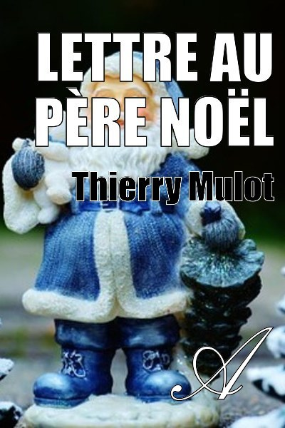 Thierry Mulot - Lettre au Père Noël
