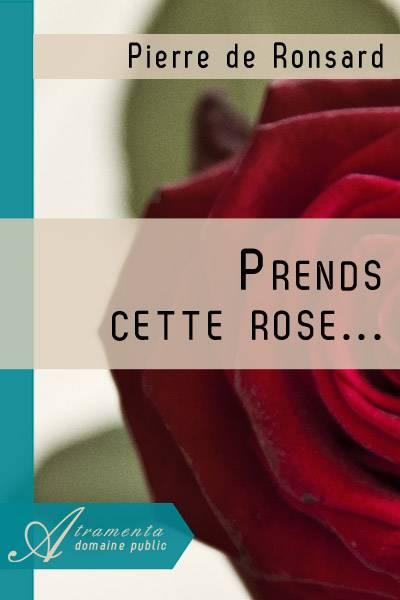 Pierre de Ronsard - Prends cette rose...