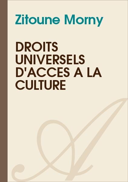 Zitoune Morny - Droits universels d'accès à la Culture