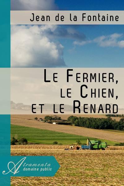 Jean de la Fontaine - Le Fermier, le Chien, et le Renard