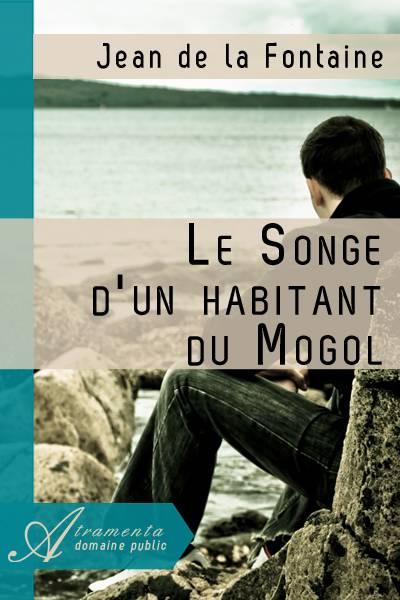 Jean de la Fontaine - Le Songe d'un habitant du Mogol