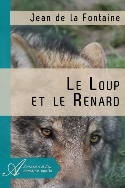 Jean de la Fontaine - Le Loup et le Renard