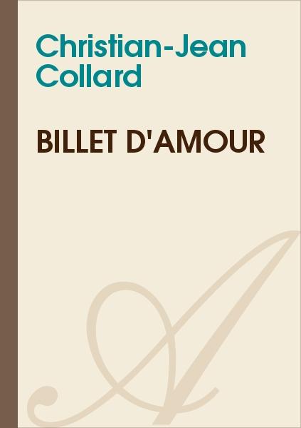Christian-Jean Collard - BILLET D'AMOUR