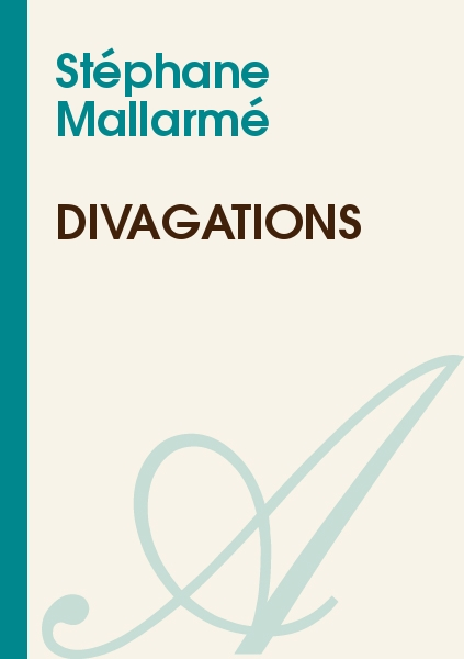 Divagations (Stéphane Mallarmé) - texte intégral - Poésie ...
