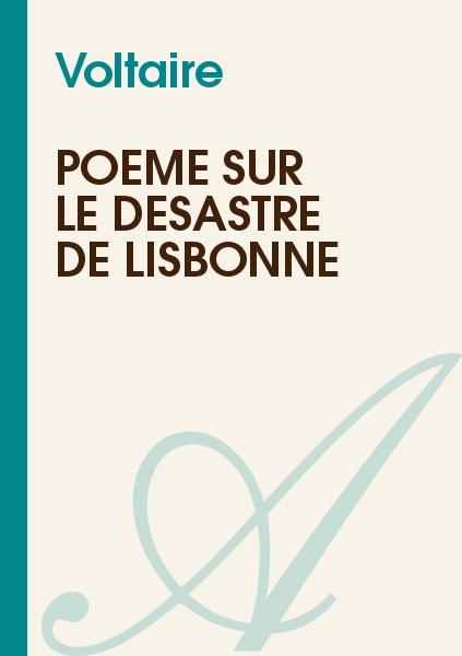 Poème Sur Le Désastre De Lisbonne Voltaire Texte