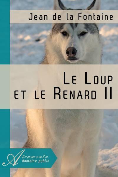 Jean de la Fontaine - Le Loup et le Renard II