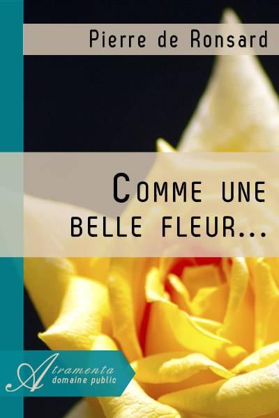 Pierre de Ronsard - Comme une belle fleur...