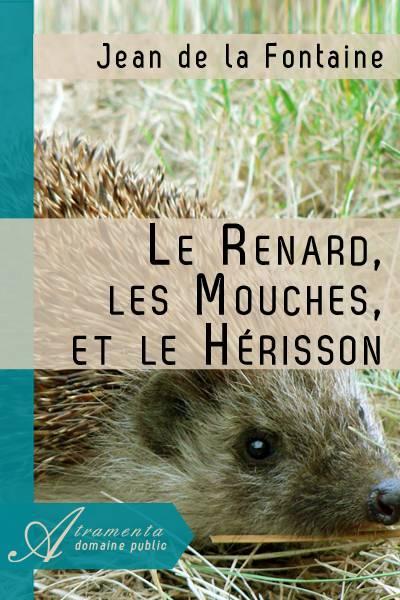 Jean de la Fontaine - Le Renard, les Mouches, et le Hérisson