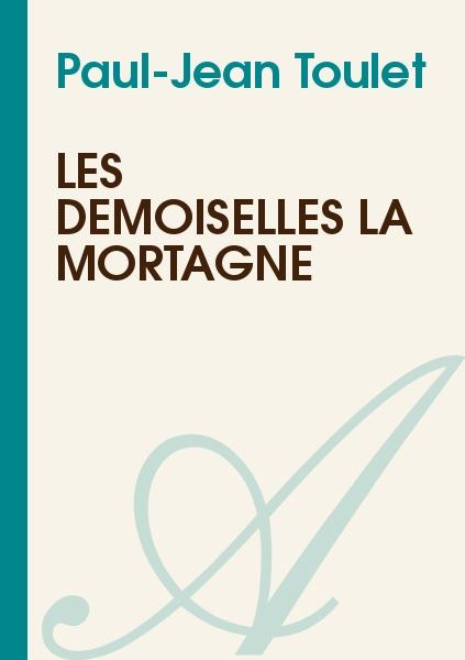 Paul-Jean Toulet - Les demoiselles La Mortagne