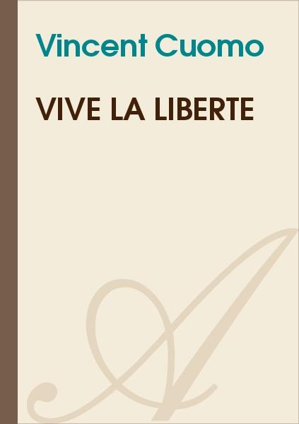 Vincent Cuomo - Vive la liberté