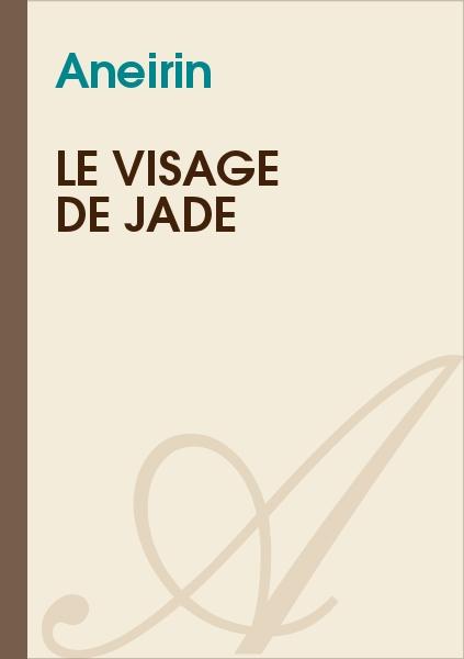 Aneirin - Le Visage de jade