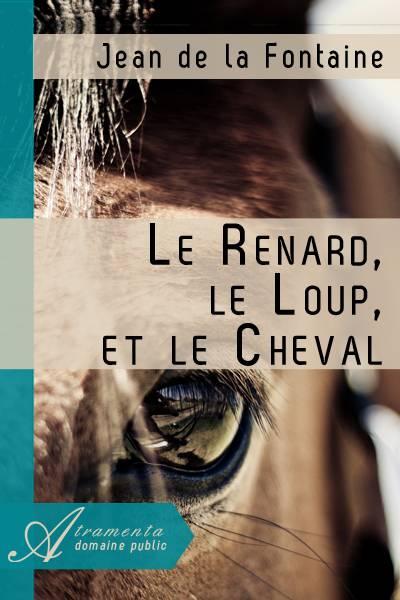 Jean de la Fontaine - Le Renard, le Loup, et le Cheval