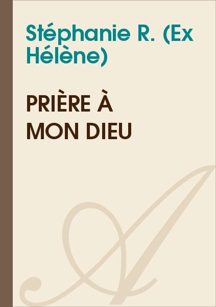 Hélène - Prière à mon Dieu