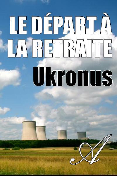Ukronus - Le départ à la retraite