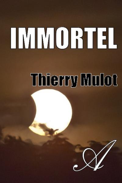 Thierry Mulot - Immortel