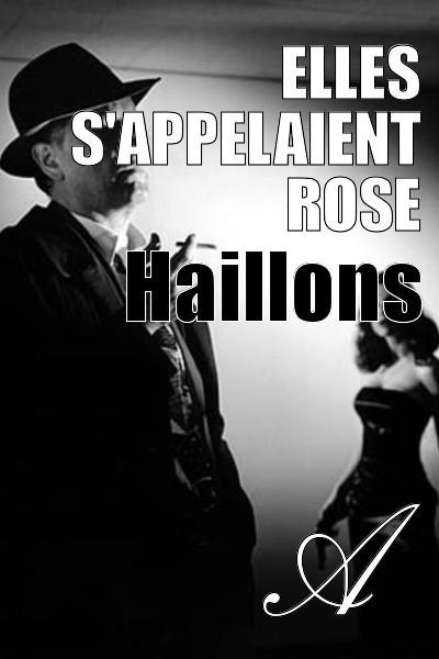 Haillons - Elles s'appelaient Rose