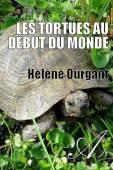 Hélène Ourgant - Les tortues au début du monde