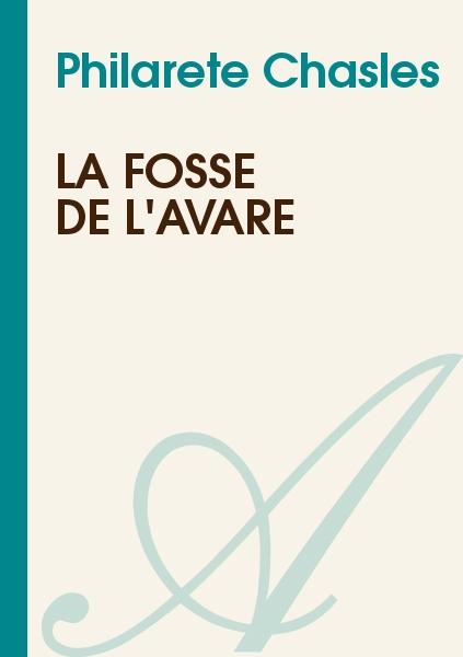 Philarete Chasles - La Fosse de l'avare