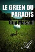 Guy MASAVI - Le green du paradis