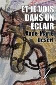 Anne-Marie Désert - Et je vois dans un éclair