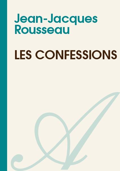 Dissertation sur les confessions de rousseau
