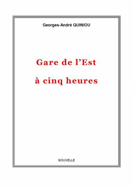 Georges-André Quiniou - Gare de l'est à cinq heures