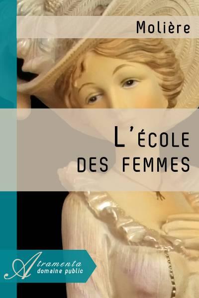 Molière - L'Ecole des femmes