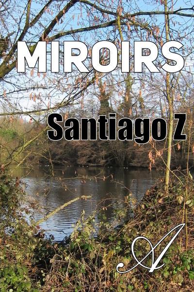 Santiago Z - Miroirs