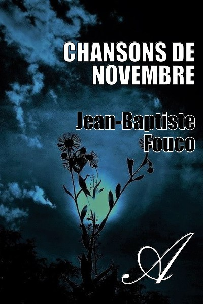 Jean-Baptiste Fouco - Chansons de Novembre