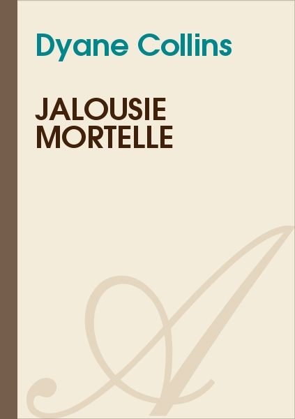 Dyane Collin's - Jalousie Mortelle