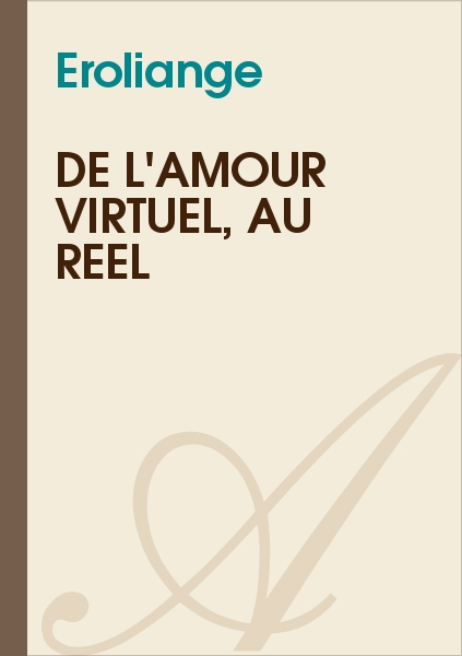 Eroliange - De l'amour virtuel, au réel