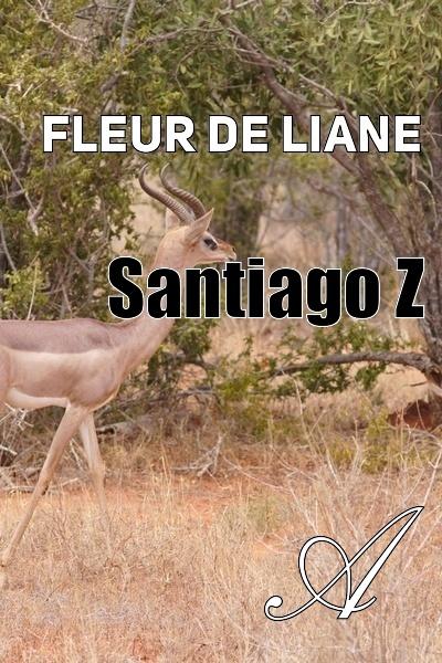 Santiago Z - Fleur de liane