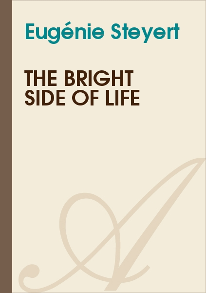 Eugénie Steyert - THE BRIGHT SIDE OF LIFE