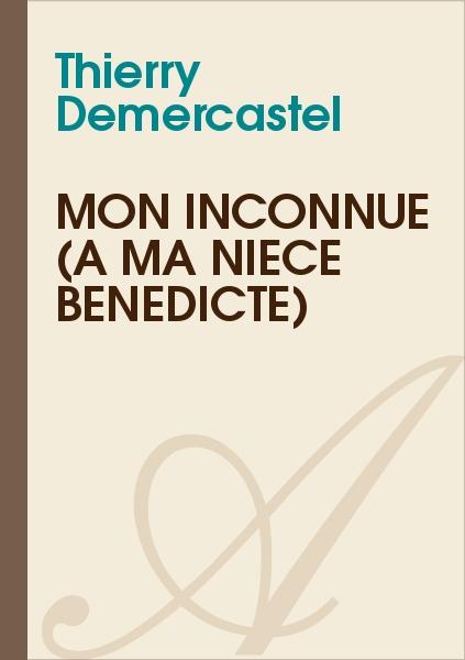 Thierry Demercastel - Mon inconnue (A ma nièce Bénédicte)
