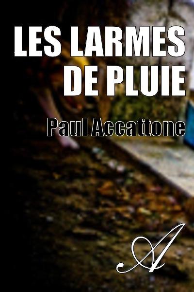 Paul Accattone - Les larmes de pluie