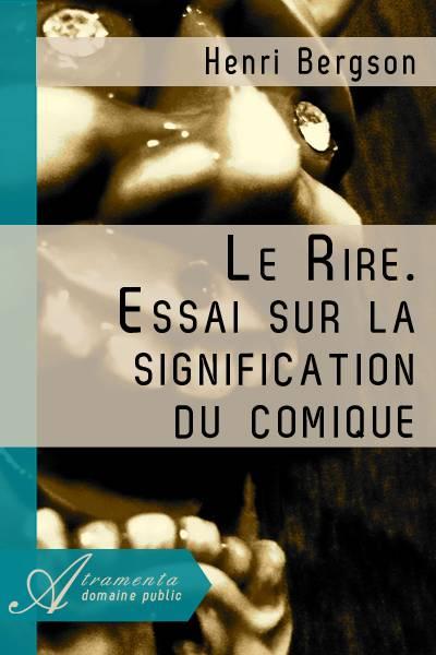 Henri Bergson - Le Rire. Essai sur la signification du comique