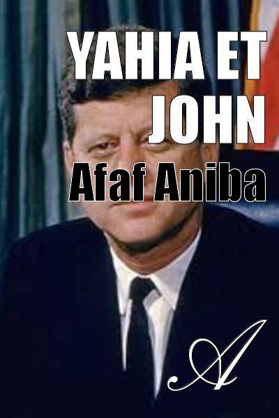 Afaf Aniba - Yahia et John