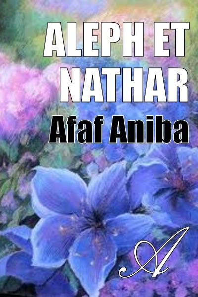 Afaf Aniba - Aleph et Nathar