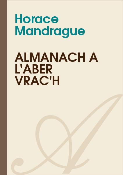 Horace Mandrague - Almanach à l'aber Vrac'h