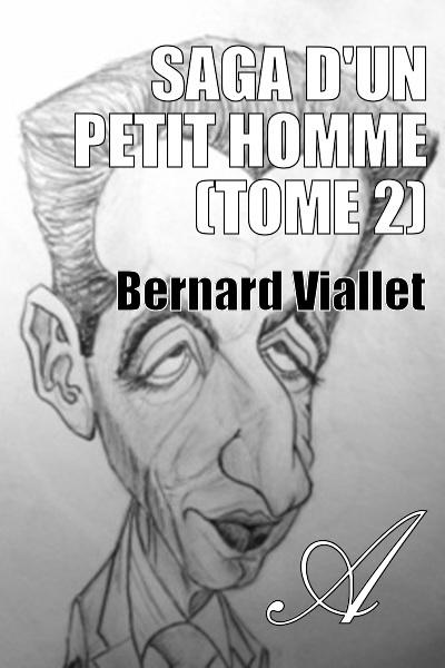 Bernard Viallet - SAGA D'UN PETIT HOMME (Tome 2)