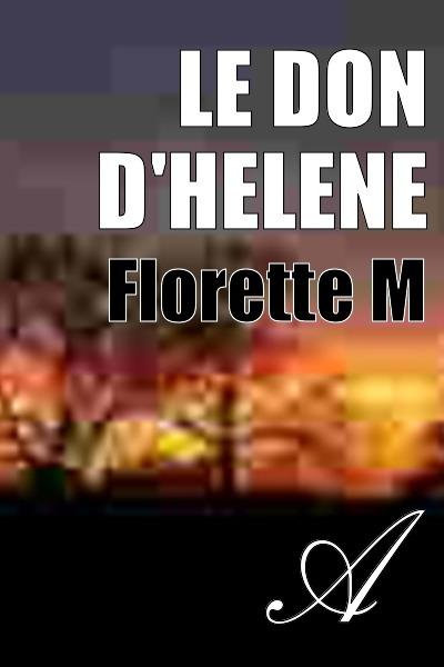 Florette M - LE DON D'HELENE