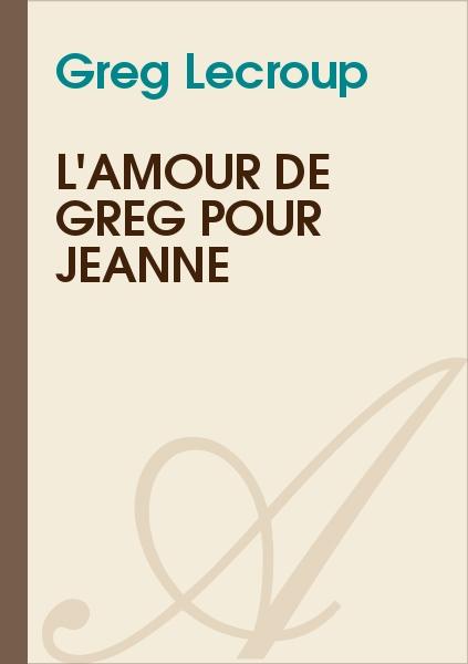 Greg Lecroup - L'Amour De Greg Pour Jeanne