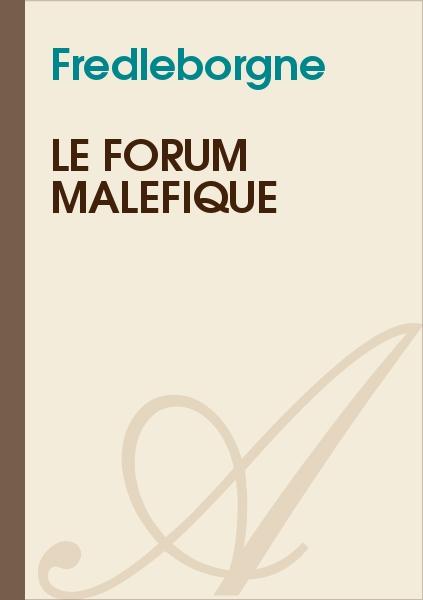 Fredleborgne - Le forum maléfique