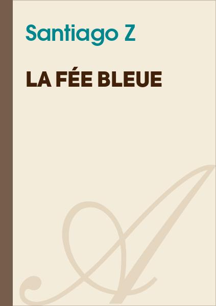 Santiago Z - La fée bleue