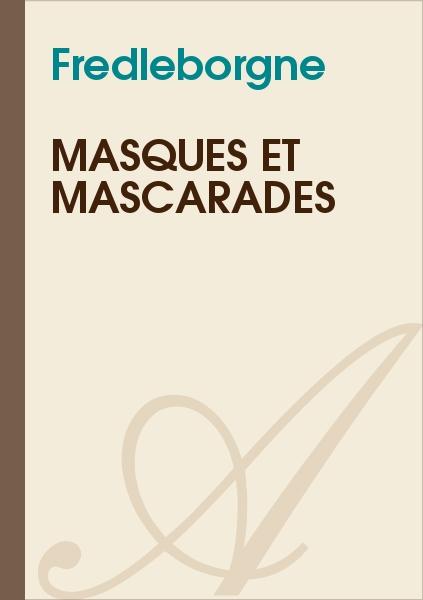 Fredleborgne - Masques et mascarades