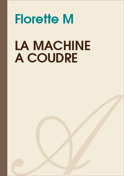 Florette M - la machine à coudre