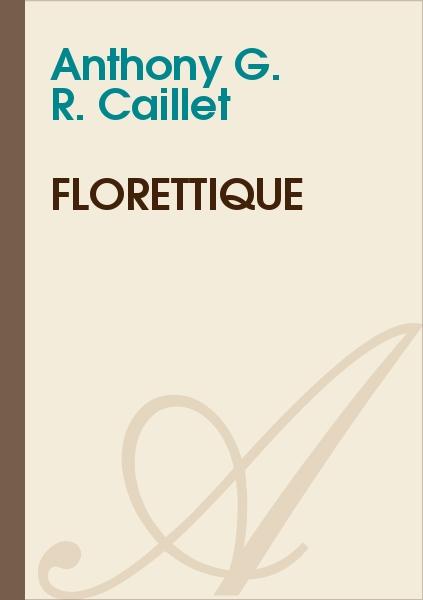 Anthony G. R. CAILLET - Florettique