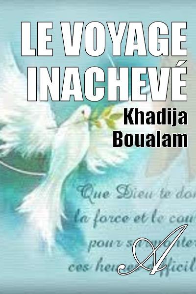 Khadija Boualam - le voyage inachevé