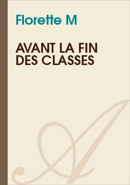 Florette M - Avant la fin des classes