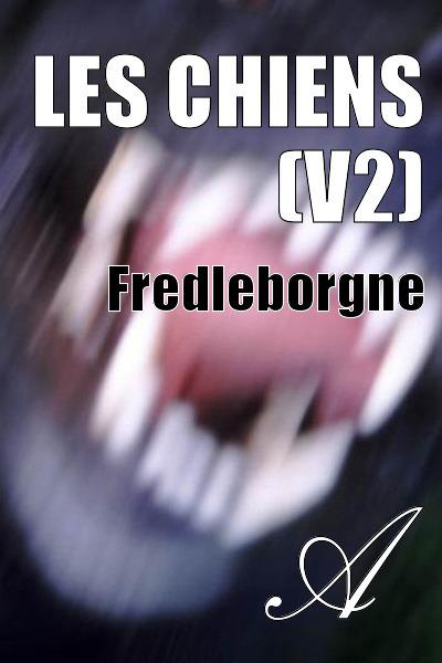 Fredleborgne - Les chiens (V2)